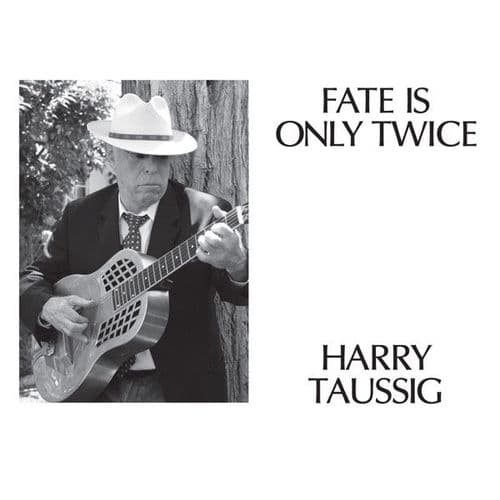 Harry Taussig<br>Fate Is Only Twice<br>CD